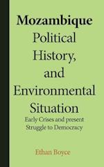 Mozambique Political History, and Environmental Situation