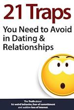 21 Traps You Need to Avoid in Dating & Relationships