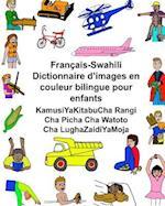 Francais-Swahili Dictionnaire D'Images En Couleur Bilingue Pour Enfants Kamusiyakitabucha Rangi Cha Picha Cha Watoto Cha Lughazaidiyamoja