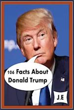 106 Facts About Donald Trump