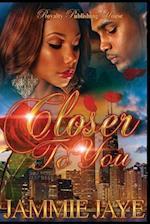 Closer to You af Jammie Jaye