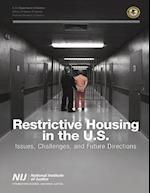Restrictive Housing in the U.S. Issues, Challenges, and Future Directions Issues, Challenges, and Future Directions