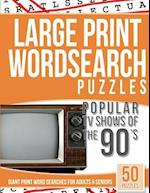 Large Print Wordsearches Puzzles Popular TV Shows of the 90s