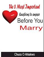 The Eight Most Important Questions to Answer Before You Marry