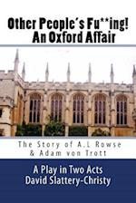 Other People's Fu**ing! an Oxford Affair