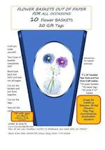 Flower Baskets Out of Paper for All Occasions Book 1