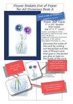 Flower Baskets Out of Paper for All Occasions Book 2