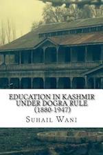 Education in Kashmir Under Dogra Rule (1880-1947)