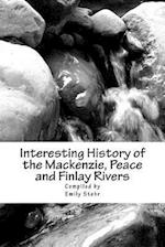 Interesting History of the MacKenzie, Peace and Finlay Rivers