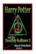 Harry Potter and the Deathly Hallows (Pt2) Unofficial Quiz & Trivia Book