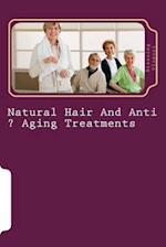 Natural Hair and Anti ? Aging Treatments