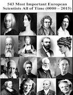 543 Most Important European Scientists All of Time (0000 / 2015)