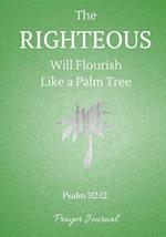 The Righteous Will Flourish Like a Palm Tree