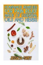 30 Homemade Remedies for Pain Relief Made of Essential Oils and Herbs