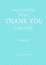 It's a Good Day to Say Thank You to the Lord