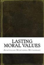 Lasting Moral Values