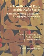 A Handbook of Early Arabic Kufic Script