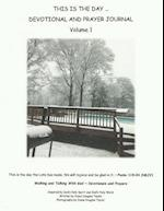 This Is the Day... Daily Devotional and Prayer Journal -- Volume 1