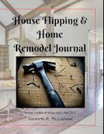 House Flipping & Home Remodel Journal
