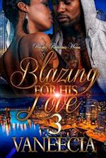 Blazing for His Love 3