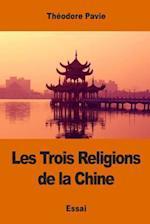 Les Trois Religions de La Chine