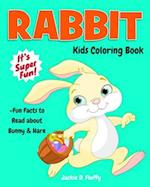 Rabbit Kids Coloring Book +Fun Facts to Read about Bunny & Hare