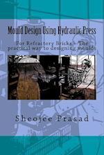 Mould Design Using Hydraulic Press