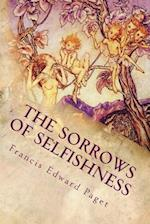 The Sorrows of Selfishness