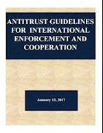 Antitrust Guidelines for International Enforcement and Cooperation