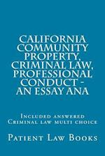 California Community Property, Criminal Law, Professional Conduct - An Essay Ana