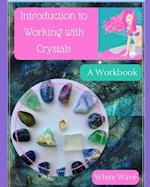 Introduction to Working with Crystals