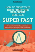 How to Grow Your Patio Furniture Dealership Business Super Fast