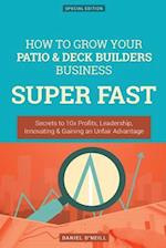 How to Grow Your Patio & Deck Builders Business Super Fast