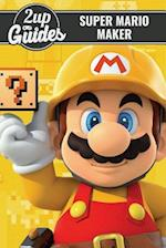 Super Mario Maker Strategy Guide & Game Walkthrough - Cheats, Tips, Tricks, and More!