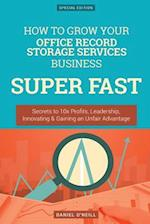 How to Grow Your Office Record Storage Services Business Super Fast