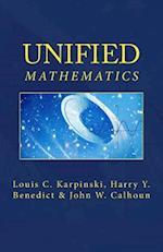 Unified Mathematics
