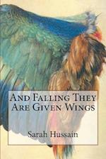 And Falling They Are Given Wings