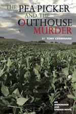 The Pea Picker and the Outhouse Murder