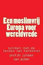 Een Moslimvrij Europa Voor Wereldvrede