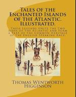 Tales of the Enchanted Islands of the Atlantic. Illustrated.