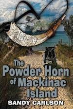 The Powder Horn of Mackinac Island