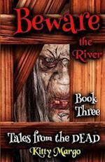 Beware the River