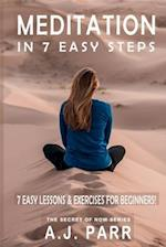 Meditation in 7 Easy Steps (7 Easy Lessons & Exercises for Beginners!)