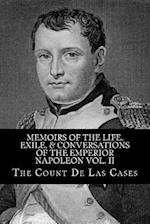 Memoirs of the Life, Exile, & Conversations of the Emperior Napoleon Vol. II