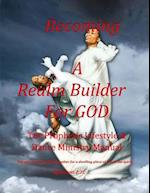 Becoming a Realm Builder for God Prophetic Lifestyle & Dance Ministry Manual