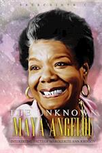 The Unknown Maya Angelou