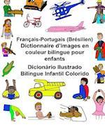 Francais-Portugais (Bresilien) Dictionnaire D'Images En Couleur Bilingue Pour Enfants Dicionario Ilustrado Bilingue Infantil Colorido
