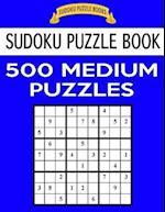 Sudoku Puzzle Book, 500 Medium Puzzles