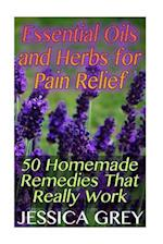 Essential Oils and Herbs for Pain Relief