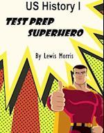 Us History I Test Prep Superhero